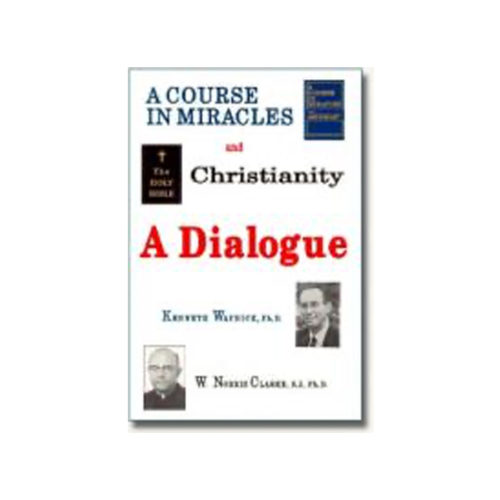 'A Course in Miracles' & Christianity: A Dialogue