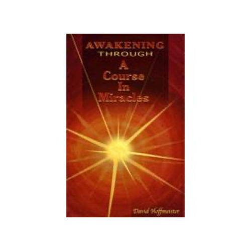 Awakening Through 'A Course In Miracles'