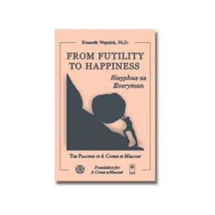 From Futility to Happiness