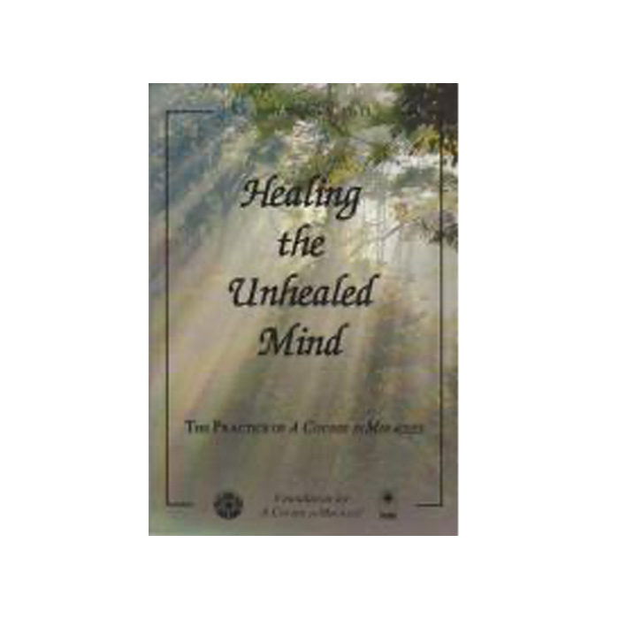 Healing the Unhealed Mind - Kenneth Wapnick