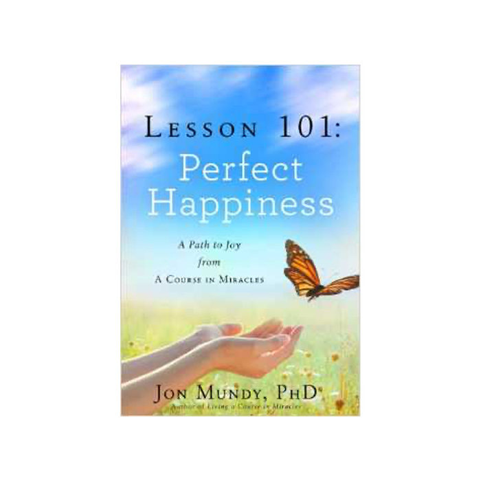 Lesson 101: Perfect Happiness
