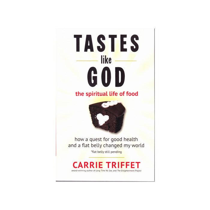 Tastes Like God