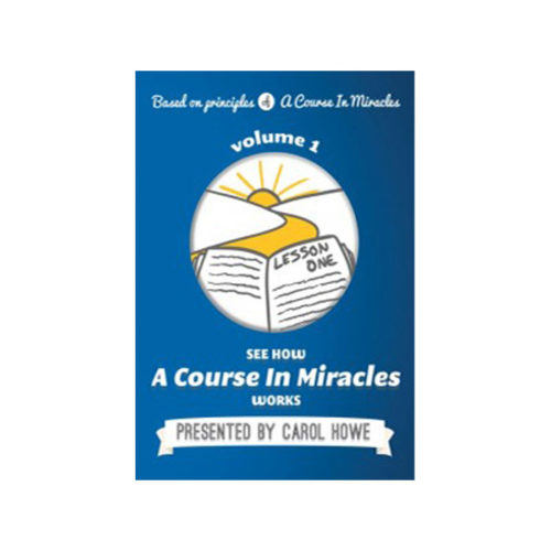 DVD 1: See How 'A Course in Miracles' Works