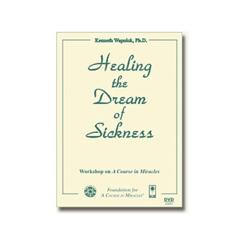 Healing The Dream of Sickness