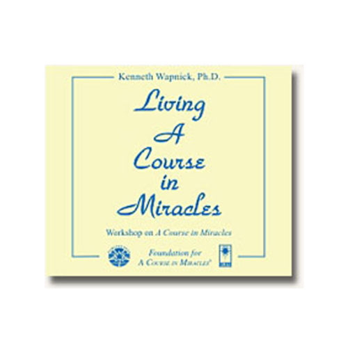 Living 'A Course in Miracles'