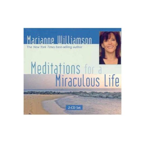 Marianne Williamson - Meditations For A Miraculous Life