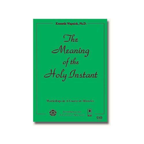 Meaning of the Holy Instant